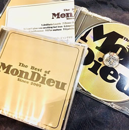 The Best of Mon Dieu  ¥2.000(税込)  1.Artillerie lourde 2.Bossa dorado 3.All of me 4.La partida 5.I can't give you nothing but love 6.Inspiration 7.I'll see you in my dreams 8.Minor swing 9.Indifference 10.For sephora 11.Vent d'automne 13.Savoir vivre